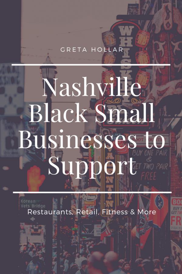 Nashville Black Small Businesses to Support | Greta Hollar | Black Owned Businesses by popular Nashville lifestyle blogger, Greta Hollar: Pinterest image of Nashville small black owned businesses.